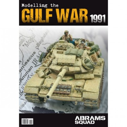 SPECIAL ISSUE 04 Abrams Squad Magazine - Modelling the Gulf War 1991