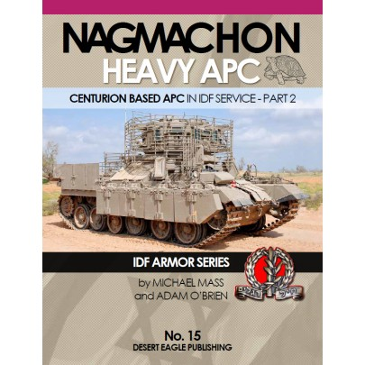 IDF ARMOR SERIES NO.15 Nagmachon heavy APC - Centurion based APC in IDF service part 2