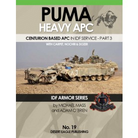 IDF ARMOR SERIES NO.19 Puma Heavy APC in IDF service - part 3 w/ Carpet, Nochri & Dozer
