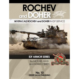 IDF ARMOR SERIES NO.10 ROCHEV & DOCHER - M109A1/A2 Rochev and Doher in IDF Service