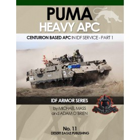 IDF ARMOR SERIES NO.11 PUMA heavy APC (Centurion based) in IDF Service
