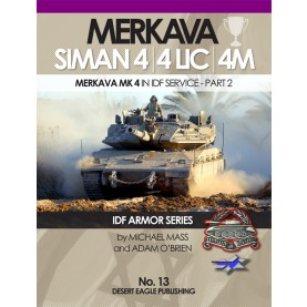 IDF ARMOR SERIES NO.13 Merkava Siman 4 / 4 LIC / 4M in IDF Service - Part 2