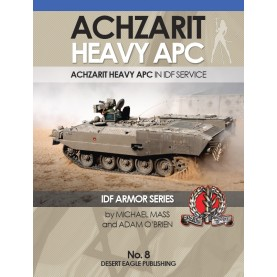 IDF ARMOR SERIES NO.8  Achzarit heavy APC in IDF Service