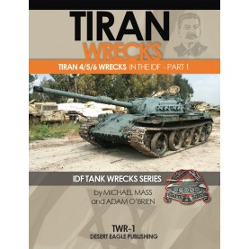 IDF TANK WRECKS NO.1 Tiran wrecks in the IDF - part 1 Tiran 4/5/6